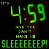 can't make me sleep!