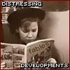 * Distressing, Distressing Developments