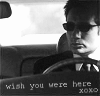 all right, so you're nonchalant: wish you were here