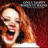 Happy when it rains