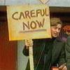 Careful now!