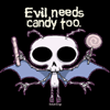 Evil Needs Candy too