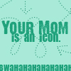 [misc] your mom is an icon