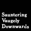 speaks in asides: sauntering