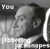 jabbering jackanapes