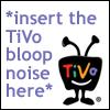 TiVo - bloop