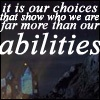 It is our choices... by abrilliantly