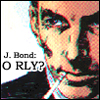 Bond O Rly?