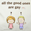 good ones=gay
