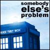 tardis: somebody else's problem