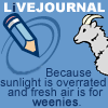 Ivory: LJ - sunlight overrated/fresh air weenie