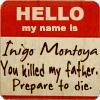 Künstliches Mädchen | ☘Lara Kelley Gallagher☘: Hello My Name is Inigo...