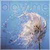 blow me dandelion