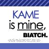 Kame is mine