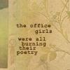 Office girls burning poetry
