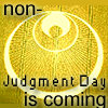Non-Judgment Day is coming