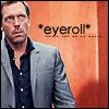 miwahni: House eyeroll