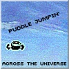 Puddle Jumper: across the universe