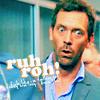 House: Ruh roh!