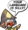 your language is silly!