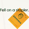 Spooks - Fell on a stapler.