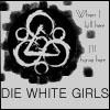 die white girls