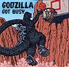 Godzilla Got Busy