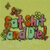 Eat...Die