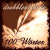 drabbles100_de - 100 Wörter