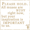 all muses are busy...