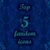 Top 5 fandom icons