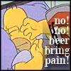 Homer - beer bring pain!