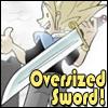 Oversized sword!