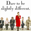 Dare to be slightly different