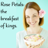 Rose Petals: the breakfast of kings
