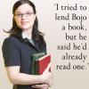 I tried to lend Bojo a book