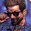 Fuckin' Groovy!