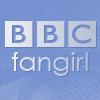 bbc fangirl