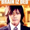 Jin/ brain is ded