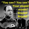 stupid minds!