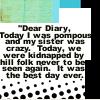 """""""Dear diary..."""""""