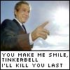 Bush kills Tinkerbell