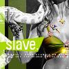 slave [me]