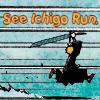 see ichigo run