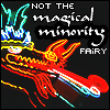 not the magical minority fairy