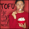 Tofu: the other white meat