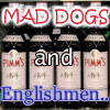 Robert Wells or Mr Waters: Mad Dogs and Englishmen