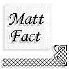 monkey_matt: Matt Facts - monkey_matt