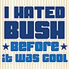 Hated Bush