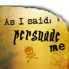 POTC - Persuad me - tks nuclearinfested